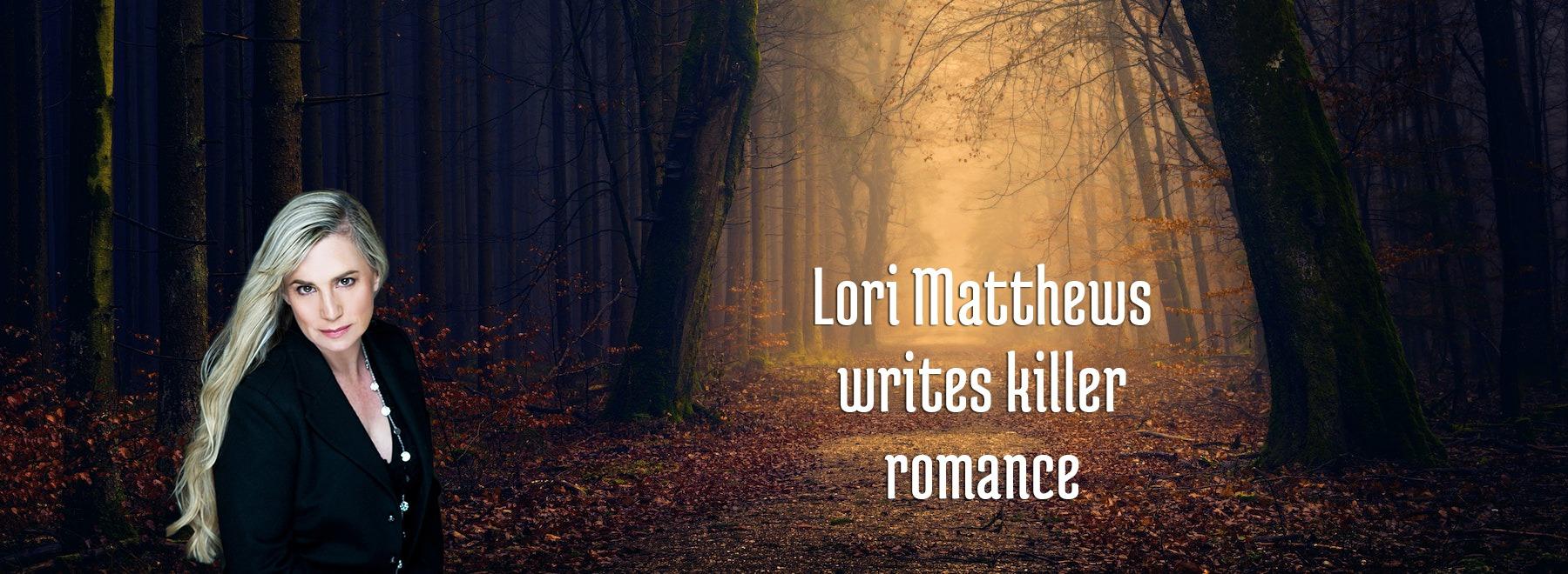 Lori Matthews writes killer romance